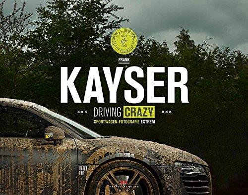 Kayser: Driving Crazy