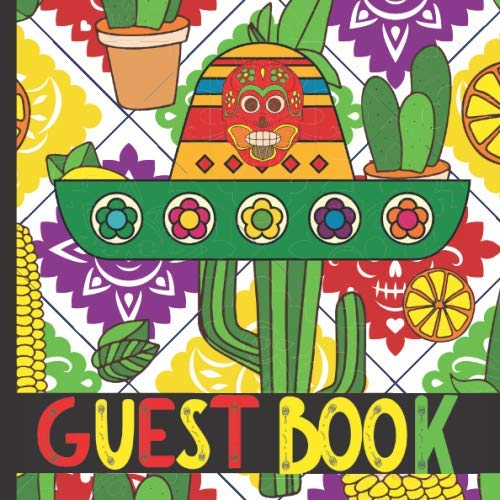 Guest Book: Mexican Theme Party Guest Book Includes Gift Tracker and Picture Memory Section (Mexican Fiesta Party Guest Books)