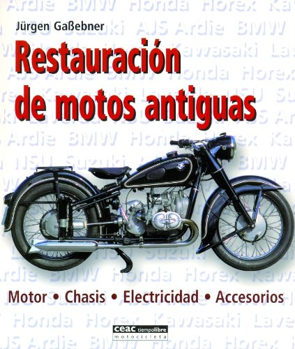 Restauracion de motos antiguas: Motor ? Chasis ? Electricidad ? Accesorios (Manualidades)