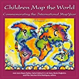 img - for Children Map the World: Commemorating the International Map Year book / textbook / text book