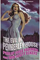 The Evil in Pemberley House: Volume I of the Memoirs of Pat Wildman Kindle Edition