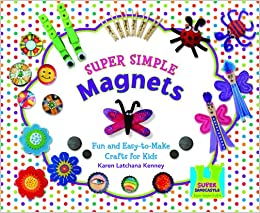 Super Simple Magnets Fun And Easy To Make Crafts For Kids Super