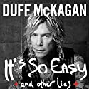It's So Easy: And Other Lies Hörbuch von Duff McKagan Gesprochen von: Christian Rummel