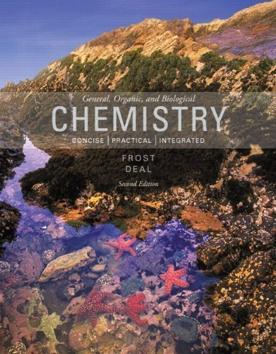 General, Organic, and Biological Chemistry (2nd Edition) 2nd (second) Edition by Frost, Laura D., Deal, S. Todd published by Prentice Hall (2013)
