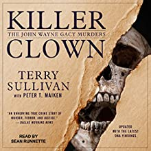 Killer Clown: The John Wayne Gacy Murders Audiobook by Terry Sullivan, Peter T. Maiken Narrated by Sean Runnette
