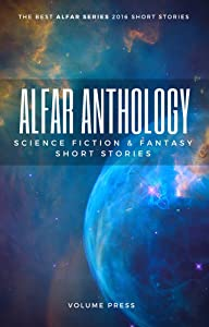 Alfar Anthology: Science Fiction and Fantasy Short Stories Anthology