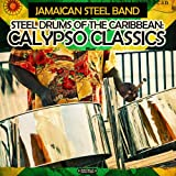 Steel Drums Of The Caribbean: Calypso Classics (Digitally Remastered)