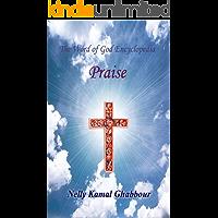 Praise (The Word of God Encyclopedia Book 7)