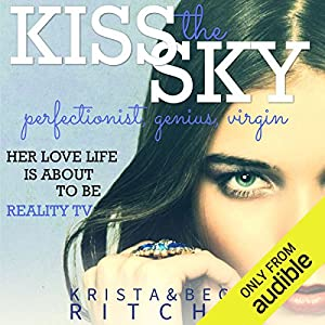 Kiss the Sky: Calloway Sisters, Book 1 Audiobook by Krista Ritchie, Becca Ritchie Narrated by Mark Boyett, Therese Plummer