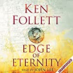 Edge of Eternity: Century Trilogy, Book 3 | Ken Follett