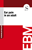 Ear Pain in an Adult (English Edition)