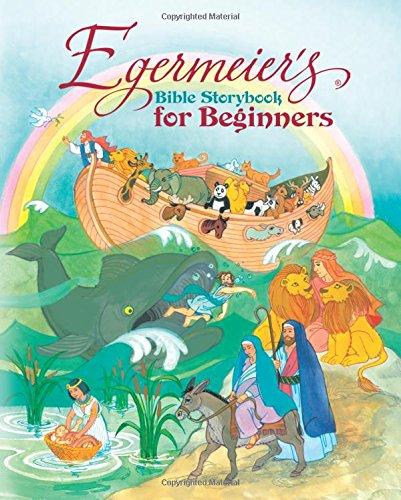 Egermeier's Bible Storybook for Beginner's
