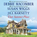 That Summer Place: Old Things, Private Paradise, Island Time | Debbie Macomber,Susan Wiggs,Jill Barnett