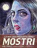 La Mia Cosa Preferita sono i Mostri – Libro Primo (Italian Edition)
