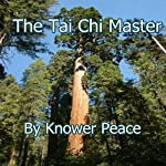 The Tai Chi Master | Knower Peace