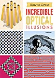 How to Draw Incredible Optical Illusions - Gianni Sarcone