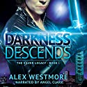 Darkness Descends: The Silver Legacy, Book 1 Audiobook by Alex Westmore Narrated by Angel Clark