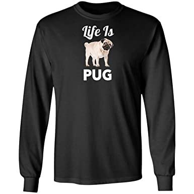 e5c36a07 Funny Cute Life is Pug Dogs Lover Gifts for Dog Mom Dad Long Sleeve T-Shirt  | Amazon.com