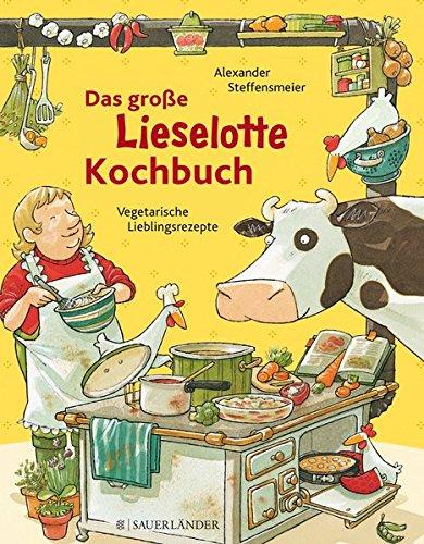 das-grosse-lieselotte-kochbuch-kinderleichte-lieblingsrezepte
