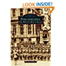 Philadelphia: The World War I Years (Images of America)