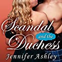Scandal and the Duchess: Highland Pleasures Series, Book 6.5 Audiobook by Jennifer Ashley Narrated by Angela Dawe