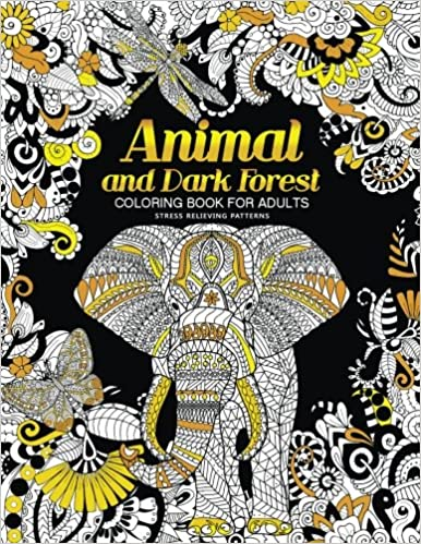 animal and dark forest coloring book for adults stress relieving patterns for relaxation sheep horse elephant raccoon butterfly and more in both theme animals in dark forest volume 1