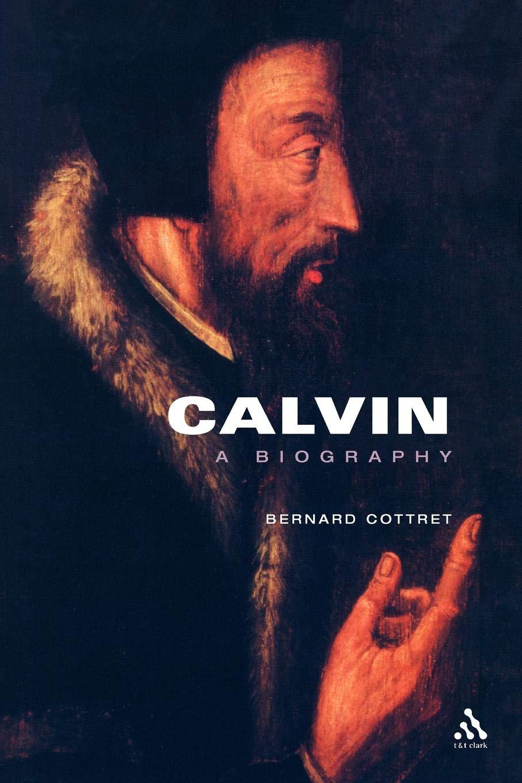 Read Online Calvin, A Biography PDF