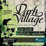 Dark Village 5 - Zu Erde sollst du werden