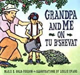 Grandpa and Me on Tu B'Shevat, Marji Gold-Vukson, 1580131220
