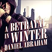 A Betrayal in Winter: Long Price Quartet Series, Book 2 | Daniel Abraham
