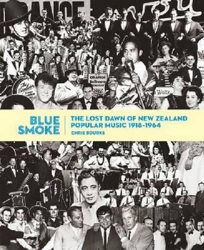 Download Blue Smoke: The Lost Dawn of New Zealand Popular Music, 1918–1964 pdf epub