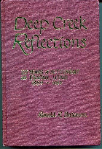 Deep Creek reflections: 125 years of settlement at Ibapah, Utah, - Creek City Utah Lake Salt City