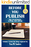 Before You Publish: Tips on grammar, writing, and editing (Write It Right Book 1)