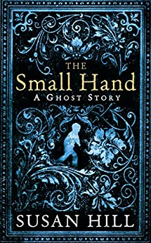 The Small Hand (The Susan Hill Collection) by [Hill, Susan]