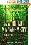 The Woodlot Management Handbook: Maki...