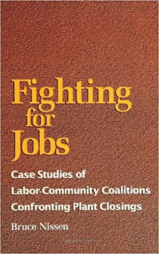 Book Fighting for Jobs: Case Studies of Labor-Community Coalitions Confron (Suny Series in the Sociology of Work)