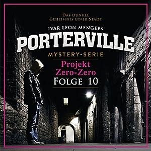 Projekt Zero-Zero (Porterville 10) Hörbuch