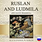 Ruslan and Ludmila [Russian Edition] Audiobook by Alexander Pushkin Narrated by Gelena Ivleva
