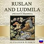 Ruslan and Ludmila [Russian Edition]   Alexander Pushkin