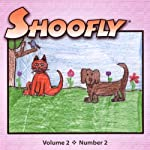 Shoofly, Vol. 2, No. 2: An Audiomagazine for Children | Holly Davis,Angela Mankiewicz,Karen Oyerly