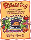 Roasting, Kathy Gunst, 0020513402