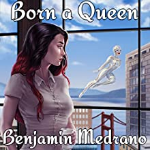 Born a Queen: Lilith's Shadow, Book 1 Audiobook by Benjamin Medrano Narrated by Sarah Beth Goer