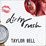 Dirty Rush | Taylor Bell