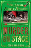 Murder on Stage (The London Murder Mysteries)