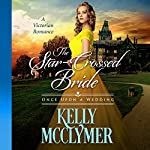 The Star-Crossed Bride : Once Upon a Wedding, Book 2 | Kelly McClymer