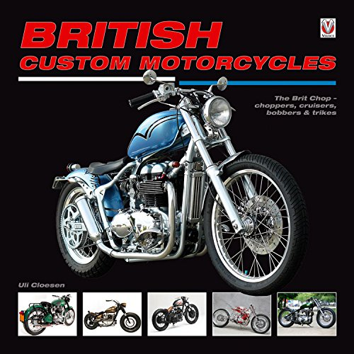 Download British Custom Motorcycles: The Brit Chop - choppers, cruisers, bobbers & trikes pdf epub