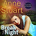 Break the Night Audiobook by Anne Stuart Narrated by Caroline McLaughlin