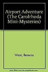 An Airport Adventure (The Carolrhoda Mini-Mysteries) Library Binding