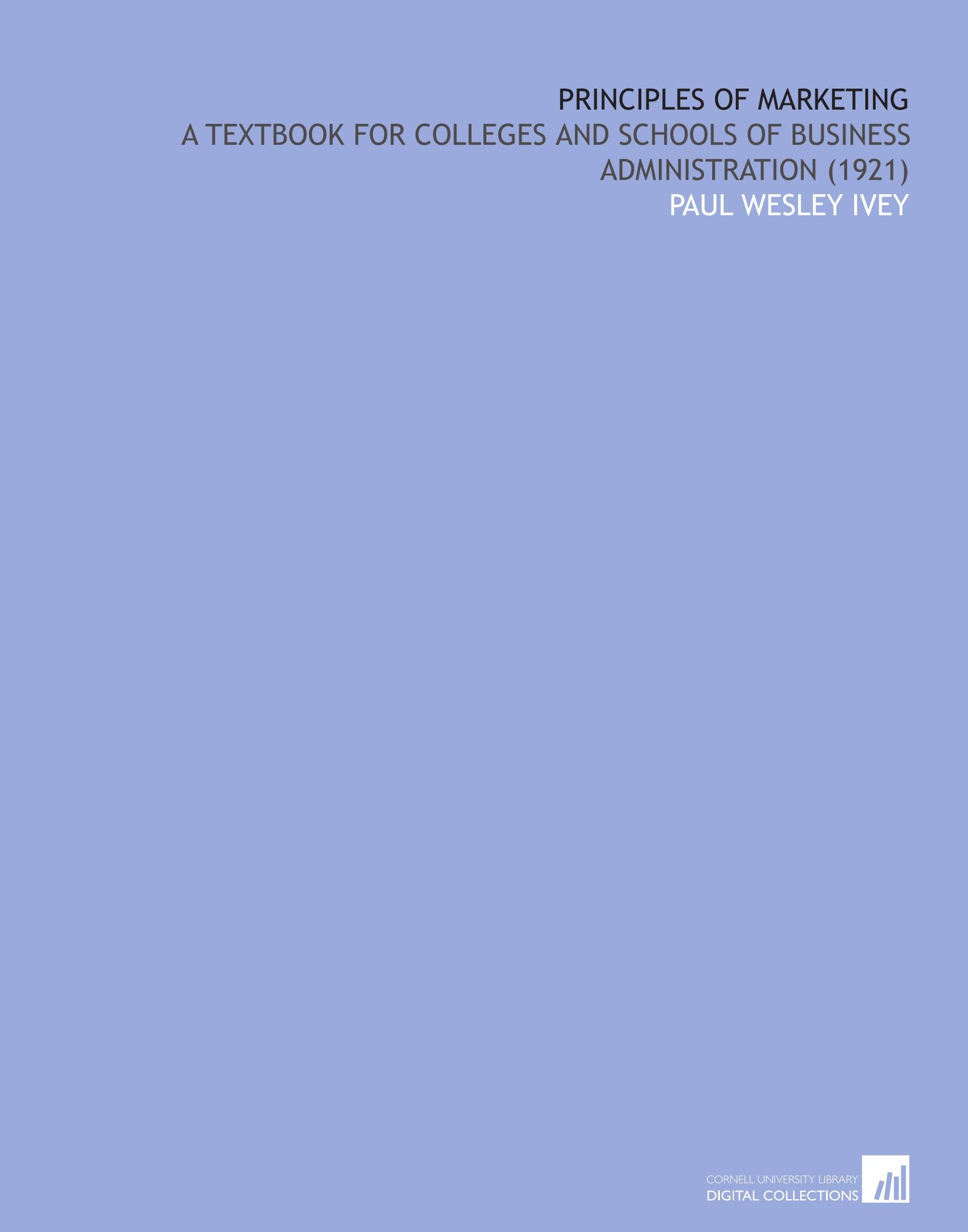 Download Principles of Marketing: A Textbook for Colleges and Schools of Business Administration (1921) pdf epub