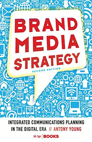 Brand Media Strategy  Integrated Communications Planning In The Digital Era